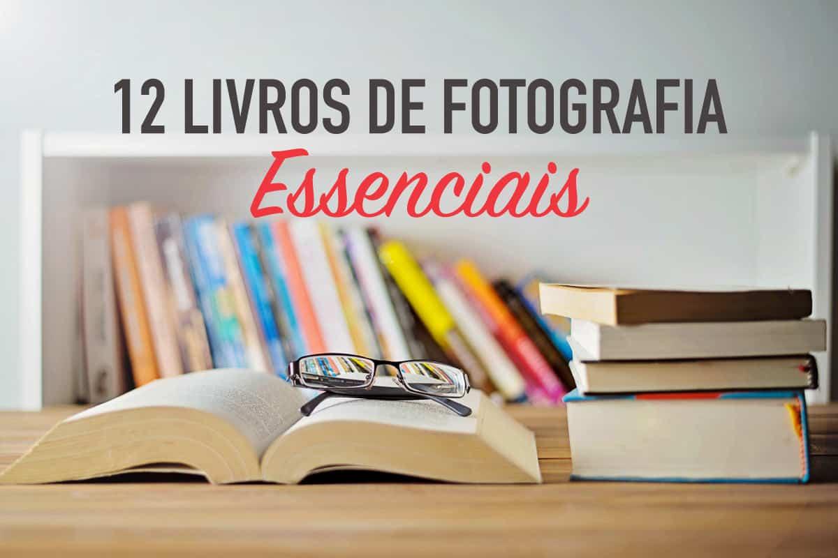 12 Livros de Fotografia que você precisa Conhecer hoje!