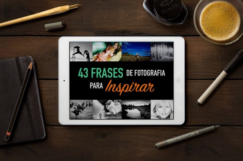 43 Frases de Fotografia para Inspirar