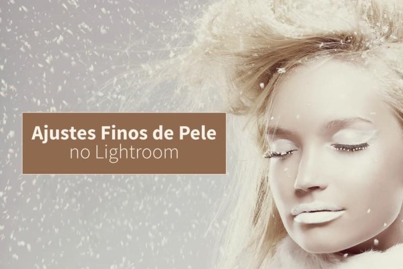 Ajustes Finos de pele no Lightroom