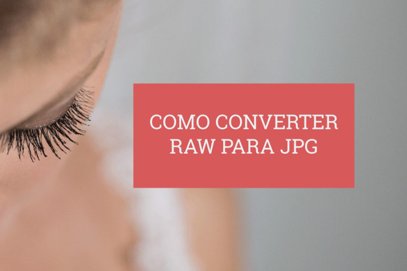 Como Converter RAW para JPG