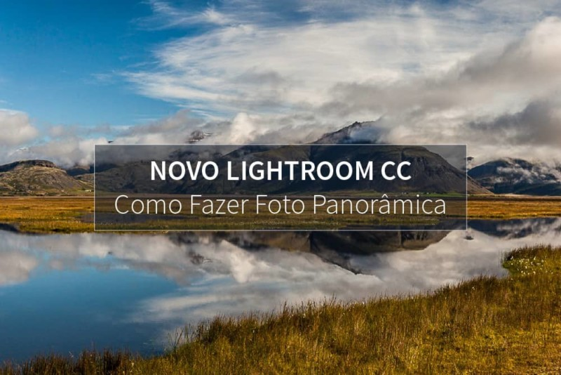 Foto Panorâmica com Lightroom
