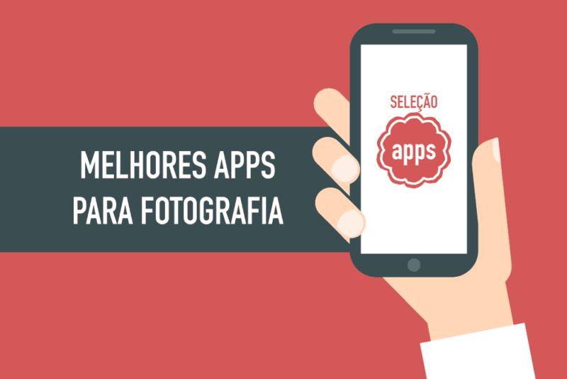 Os Melhores Aplicativos de Fotos para iPhone e Android