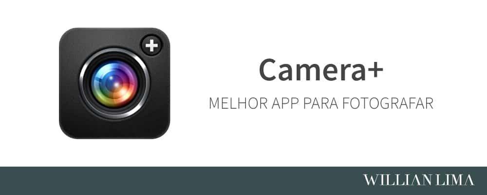 Camera+ Melhor App para Fotografar