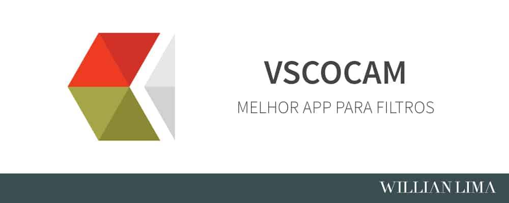 Melhor App para Filtros VSCOCAM