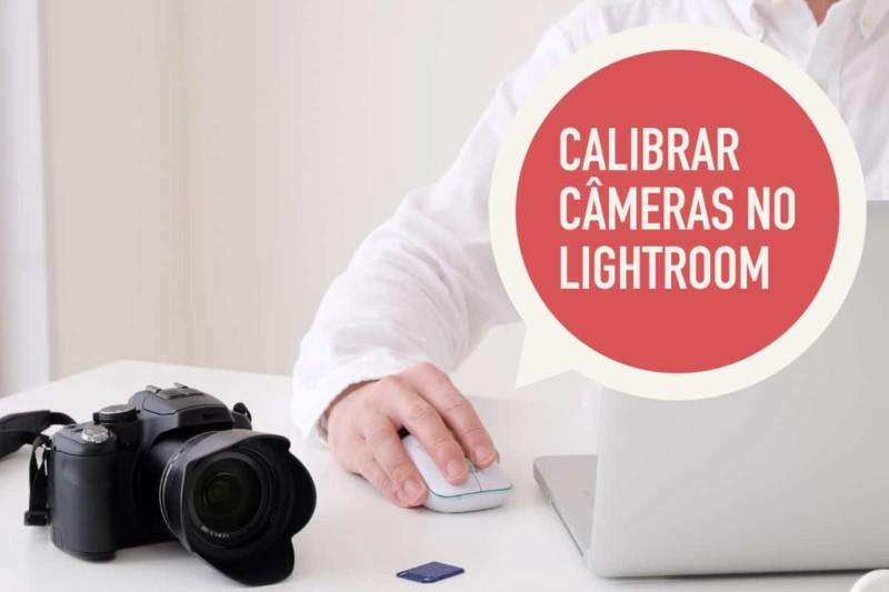 Calibração de Câmeras no Lightroom