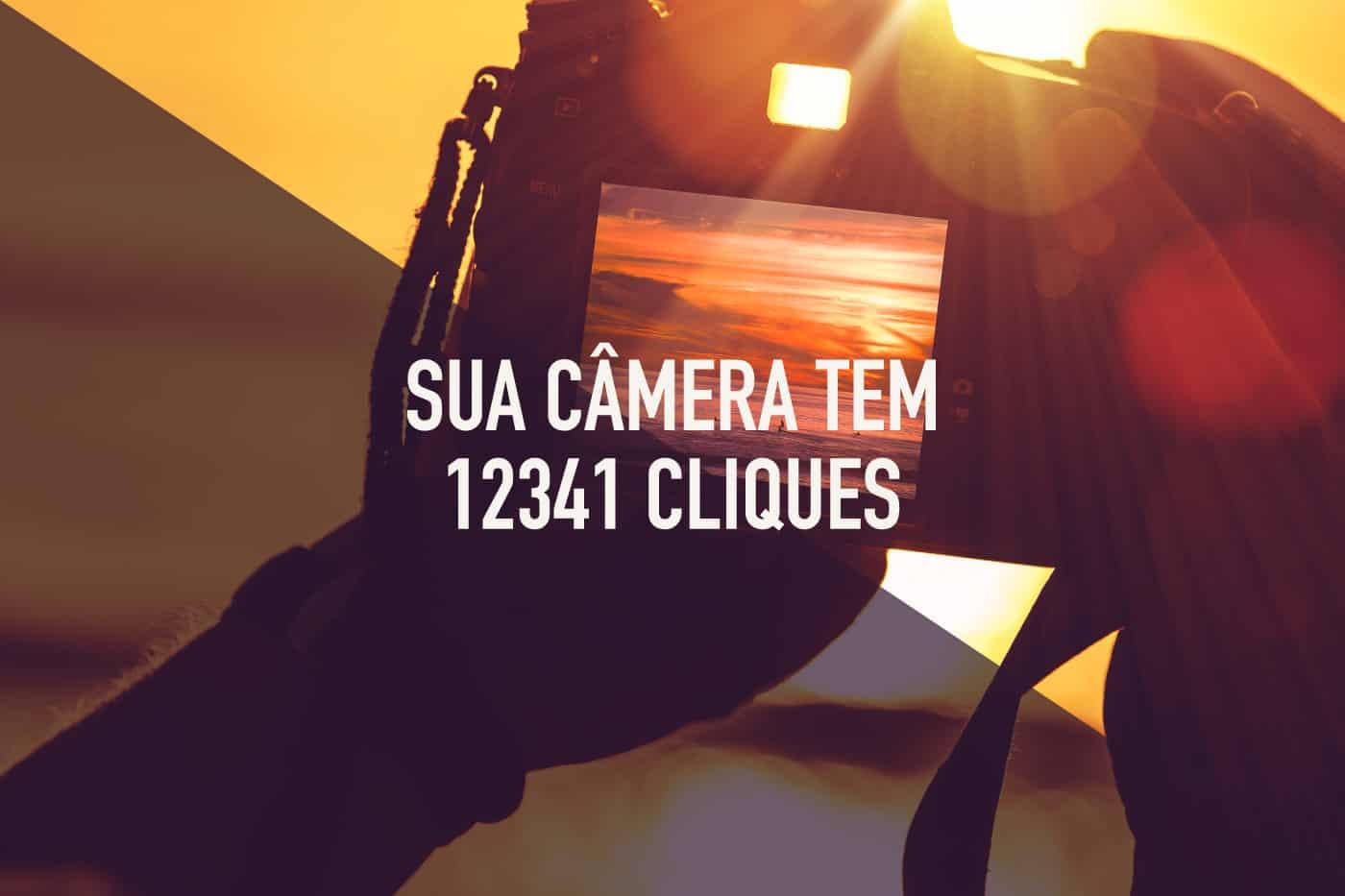 Como saber a Quantidade de Cliques de sua Câmera (Atualizado 2020)