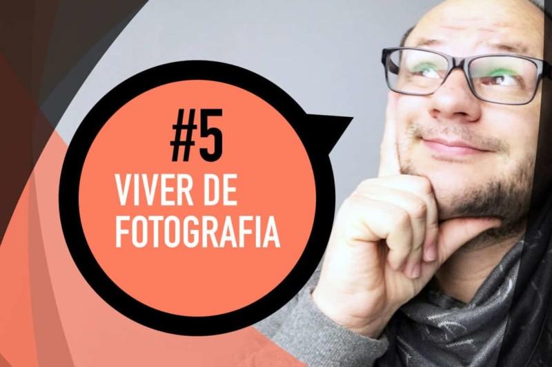 Viver de Fotografia: Dicas Essenciais para quem deseja ter a Fotografia como Profissão