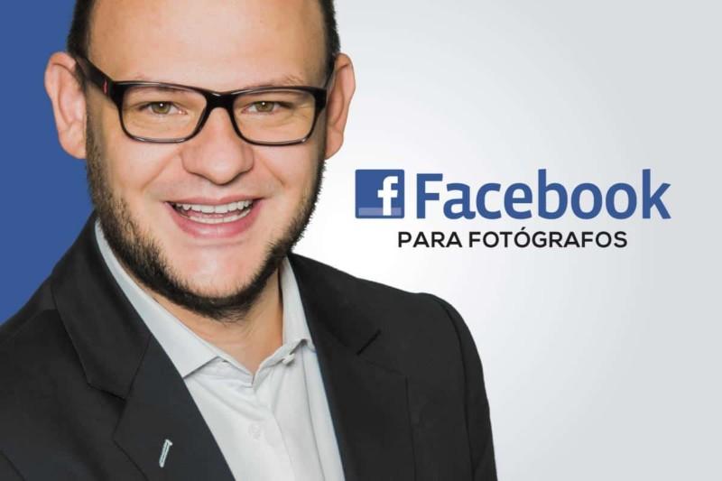 Facebook para Fotógrafos – O básico para quem deseja melhorar seus resultados