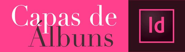 Capas de Álbuns no inDesign 1